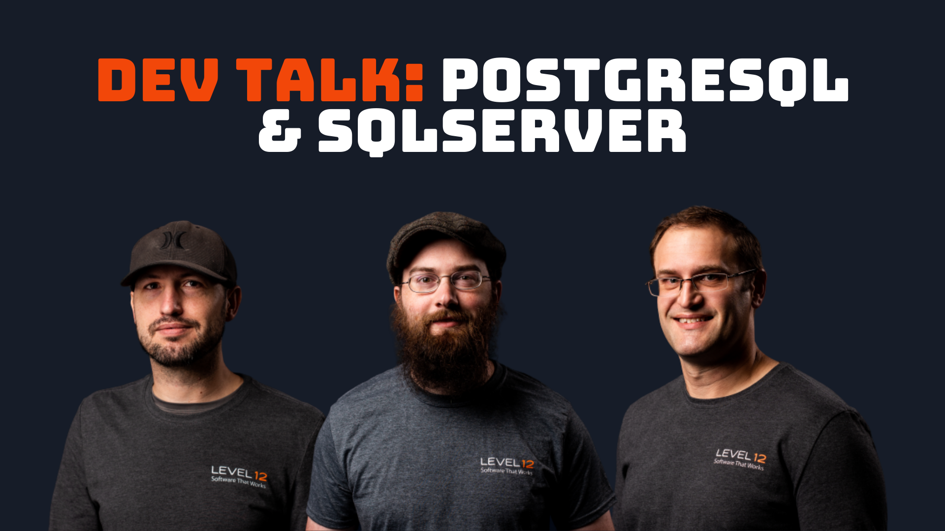 Dev Talk: PostgreSQL and SQLServer